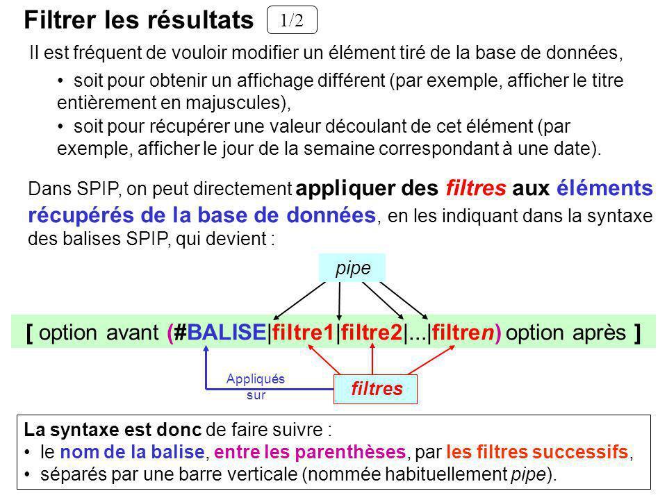 [ option avant (#BALISE|filtre1|filtre2|...|filtren) option après ]